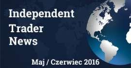 Independent Trader News - maj / czerwiec 2016 - cz. 1